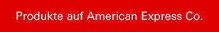 Produkte auf American Express Co.