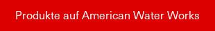 Produkte auf American Water Works