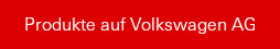 Produkte auf Volkswagen AG