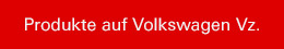 Produkte auf Volkswagen Vz.